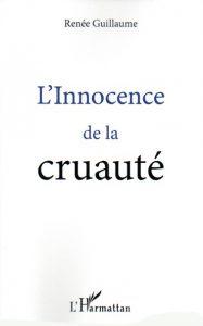 """Couverture de """"L'Innocence de la cruauté"""""""