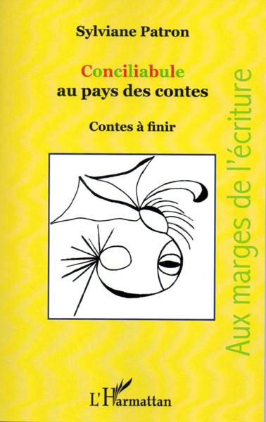 """Couverture de """"Conciliabule au pays des contes - Contes à finir"""""""